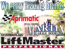 We carry leading brands: Teraoka, Martin Doors, Chamberlain LiftMaster Professional